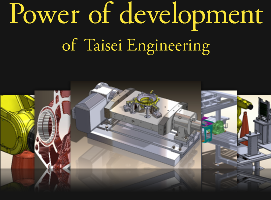 Development strengths of  Taisei Engineering